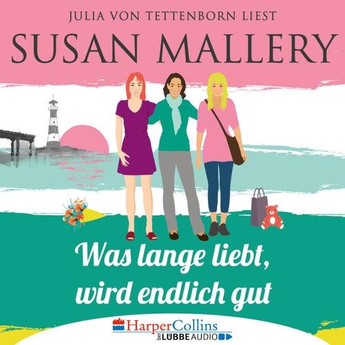 Mischief Bay, Teil 2: Was lange liebt, wird endlich gut (Ungekürzt) von Susan Mallery