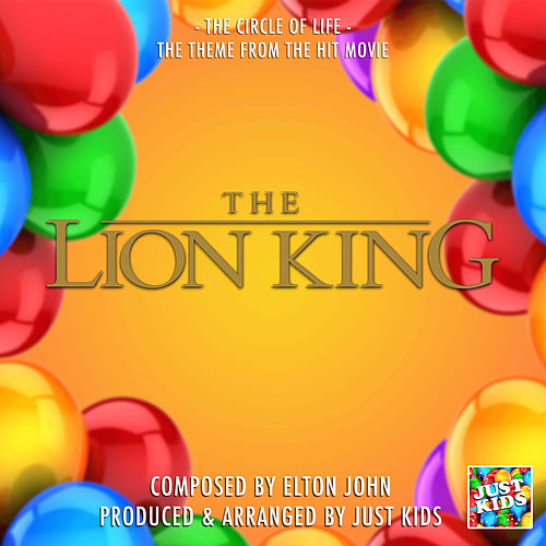 The Circle Of Life (From 'The Lion King') von Just Kids