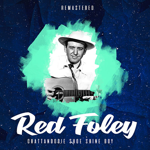 Chattanoogie Shoe Shine Boy (Remastered) by Red Foley