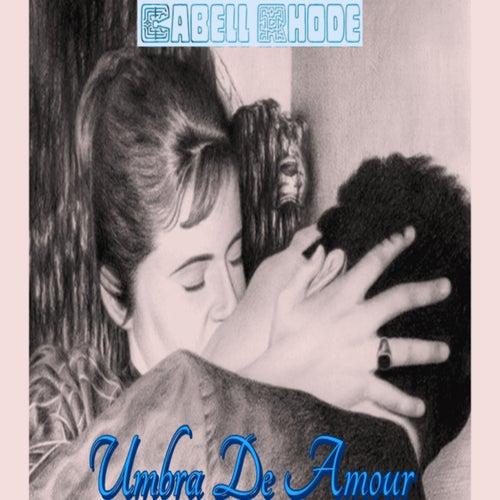 Umbra De Amour by Cabell Rhode