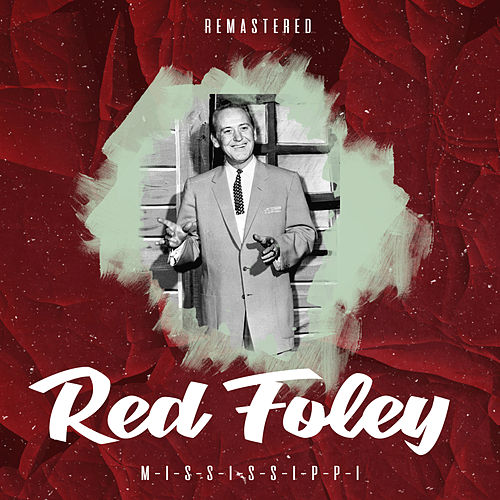 M-I-S-S-I-S-S-I-P-P-I (Remastered) by Red Foley