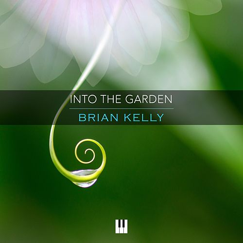 Into the Garden by Brian Kelly