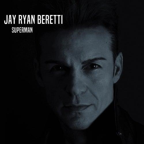 Superman by Jay Ryan Beretti