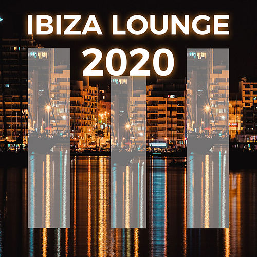 Ibiza Lounge 2020 di Various Artists