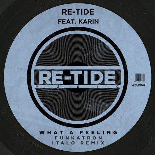 What A Feeling by Re-Tide