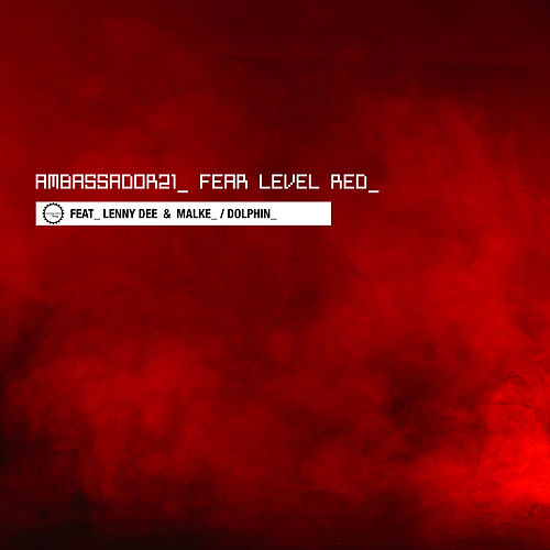 Fear Level Red by Ambassador 21