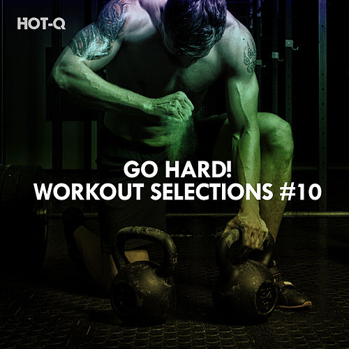 Go Hard! Workout Selections, Vol. 10 de Hot Q
