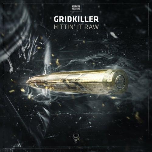 Hittin' It Raw by GridKiller
