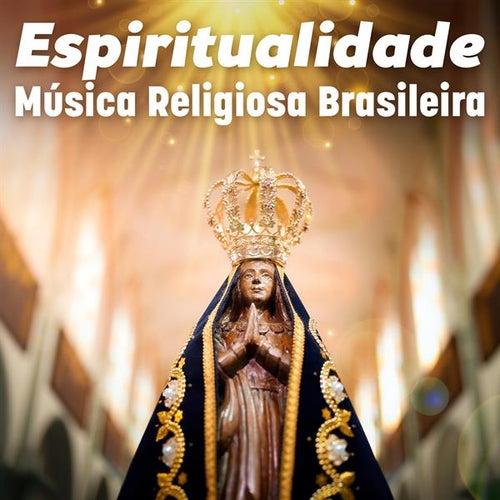 Espiritualidade: Música religiosa Brasileira de Various Artists