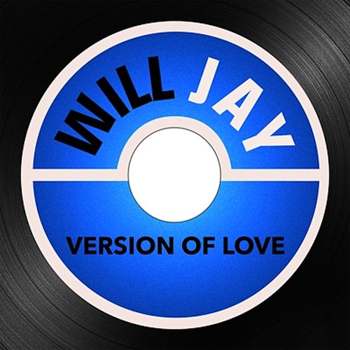 Version of Love by Will Jay