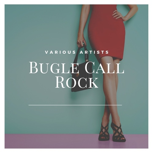Bugle Call Rock by Various Artists