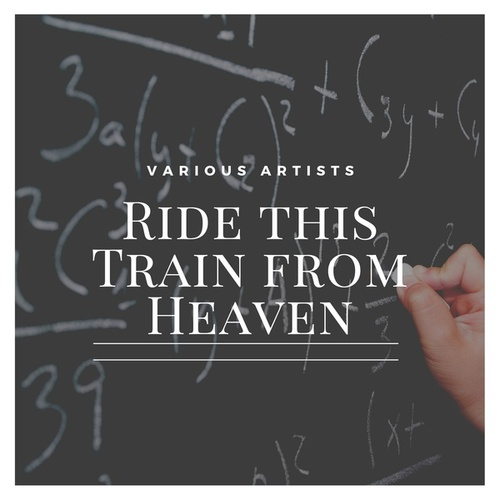 Ride this Train from Heaven de Various Artists