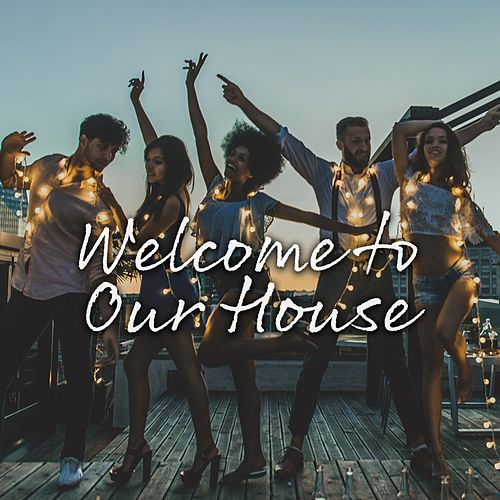 Welcome to Our House (Funky House, Disco and Tech) van Various Artists