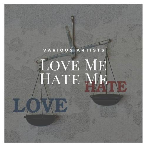 Love Me Hate Me di Various Artists