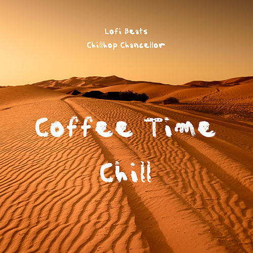 Coffee Time Chill by Lo Fi Beats