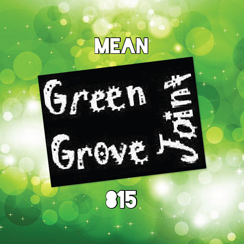 Mean 815 by Green Grove Joint