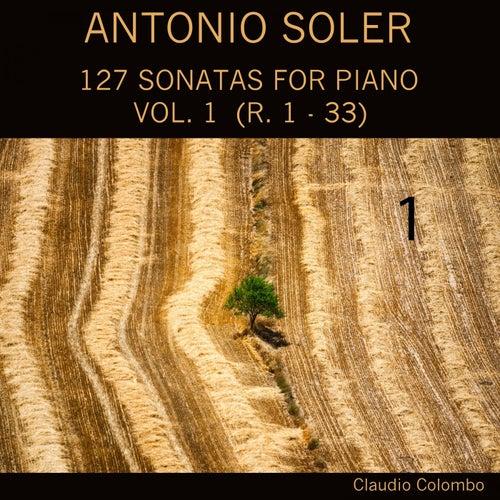 Antonio Soler: 127 Sonatas for Piano, Vol. 1 (R. 1 - 33) by Claudio Colombo