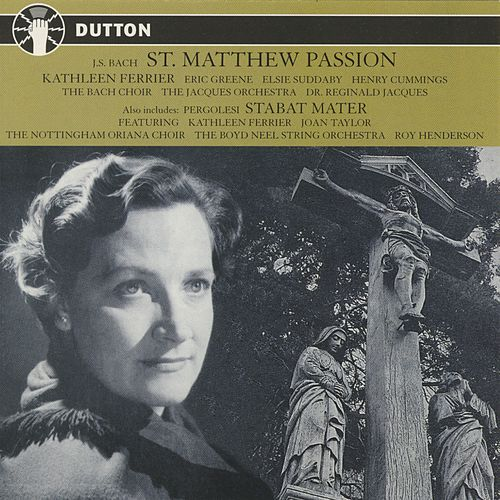 St. Matthew Passion & Stabat Mater de Kathleen Ferrier