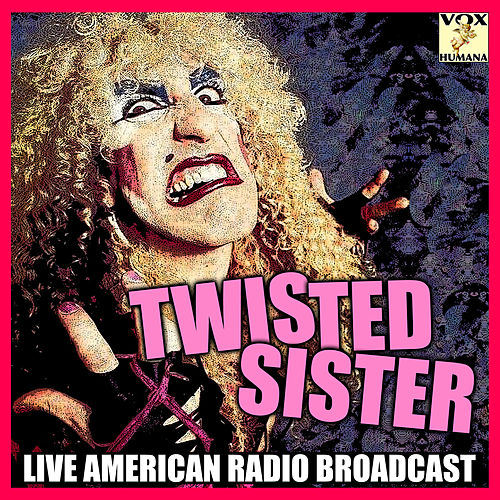 Twisted Sister (Live) von Twisted Sister