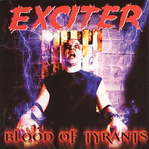 Blood Of Tyrants de Exciter