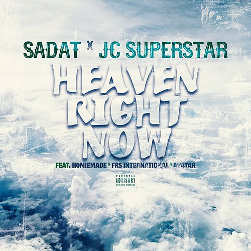 Heaven Right Now (feat. Homiemade, FRS International & Avatar) von Sadat X