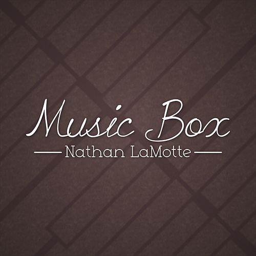 Music Box by Nathan LaMotte