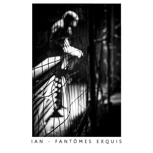 Fantômes Exquis de Ian