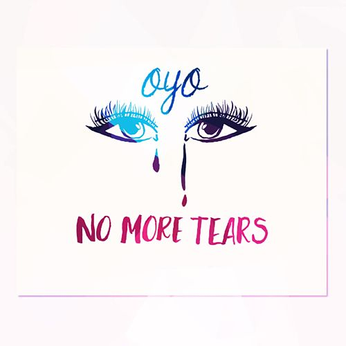 No More Tears by Oyo