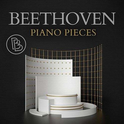 Beethoven: Piano Pieces by Various Artists
