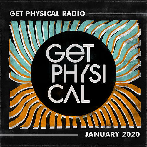 Get Physical Radio - January 2020 by Get Physical Radio