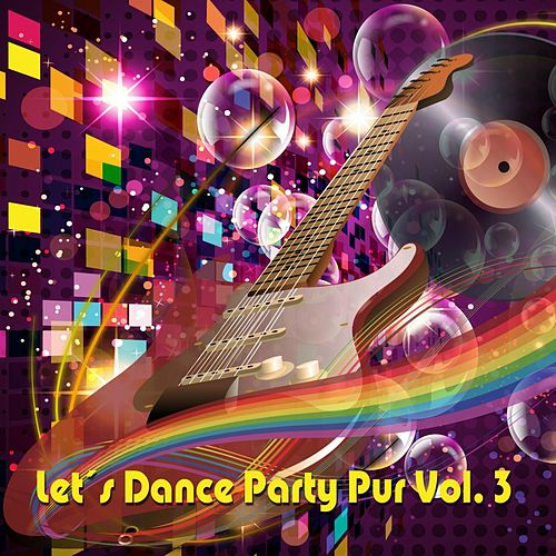 Let's Dance - Party Pur, Vol. 3 de Various Artists