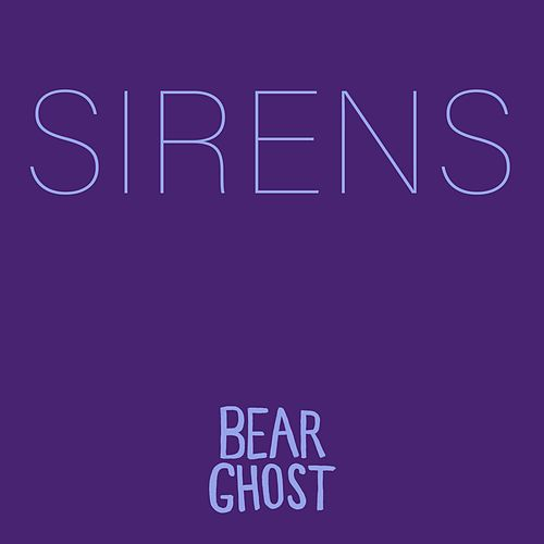 Sirens de Bear Ghost