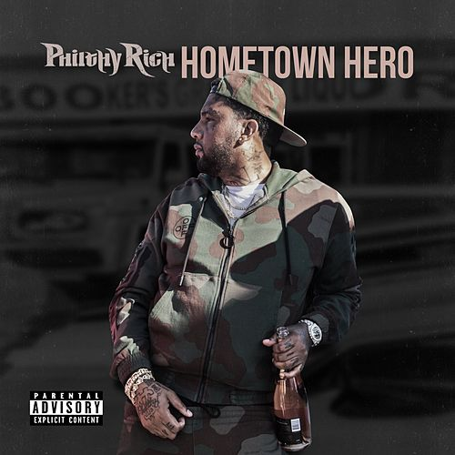 Hometown Hero by Philthy Rich