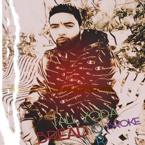 Bread Or Broke - EP by Tall Yoda