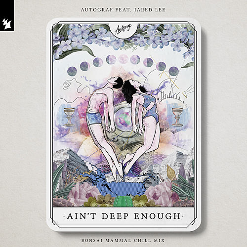 Ain't Deep Enough (Bonsai Mammal Chill Mix) by Autograf