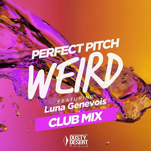 Weird (Club Mix) by Perfect Pitch