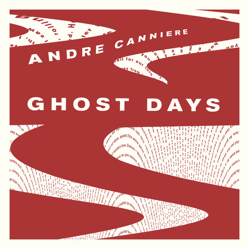 Ghost Days by Andre Canniere