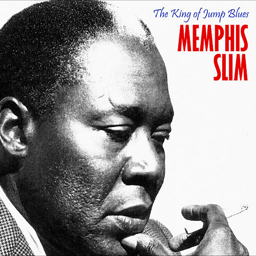 The King of Jump Blues (Remastered) by Memphis Slim