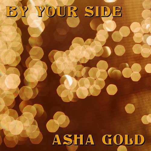 By Your Side by Asha Gold