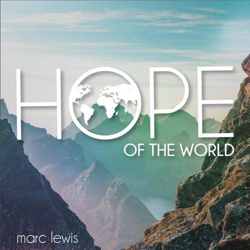 Hope of the World de Marc Lewis