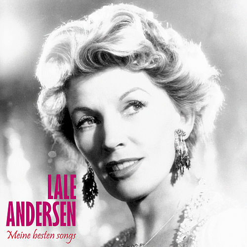 Meine besten Songs (Remastered) by Lale Andersen