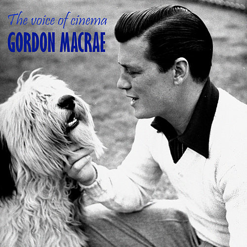 The Voice of Cinema (Remastered) by Gordon MacRae