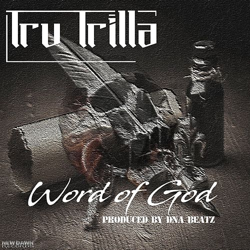 Word of God by Tru Trilla