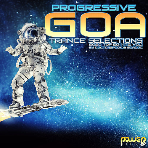 Progressive Goa Trance Selections: 2020 Top 20 Hits by DoctorSpook & GoaDoc, Vol. 1 by Dr. Spook
