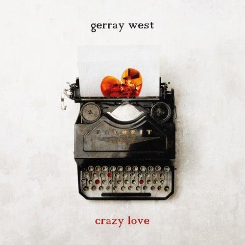 Crazy Love von Gerray West