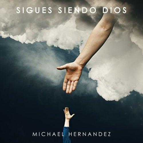 Sigues Siendo Dios von Michael Hernandez