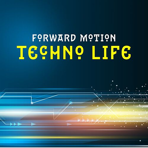 Forward Motion - Techno Life de Various Artists