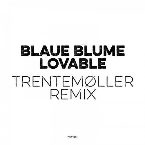Lovable (Trentemøller Remix) by Blaue Blume