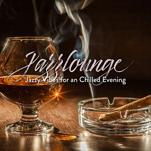Jazzlounge: Jazzy Vibes for an Chilled Evening di Various Artists