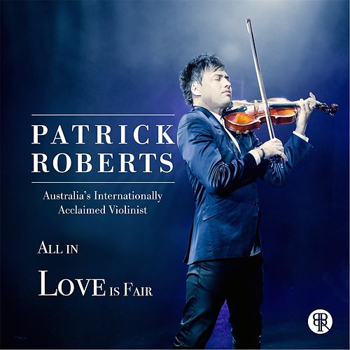 All In Love Is Fair by Patrick Roberts